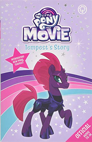 Tempest's Story (My Little Pony The Movie, Band 4)
