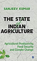 The State of Indian Agriculture: Agricultural Productivity, Food Security and Climate Change