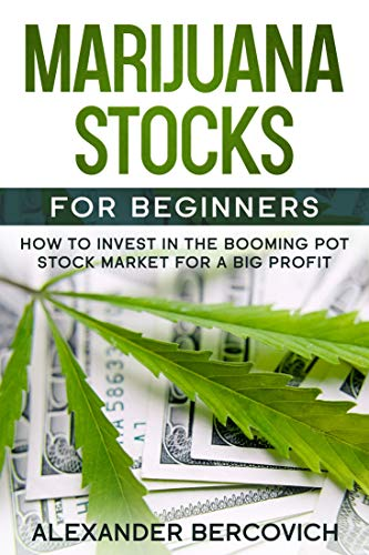 51z3G3cZPsL - Marijuana Stocks for Beginners: How to Invest in the Booming Pot Stock Market for a Big Profit