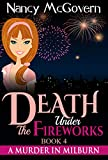 Death Under The Fireworks: A Culinary Cozy Mystery (A Murder In Milburn Book 4)