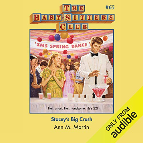 Stacey's Big Crush: The Baby-Sitters Club, Book 65