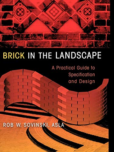 Brick in the Landscape: A Practical Guide to Specification and Design (Materials in Landscape Architecture and Site Design)