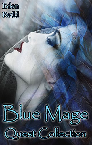 Blue Mage Quest Collection: 4 Tales of Fantasy Romance Adventure (Blue Mage Series) (English Edition)
