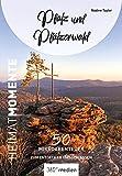 Pfalz und Pfälzerwald - HeimatMomente: 50 Mikroabenteuer zum Entdecken und Genießen (HeimatMomente: Mikroabenteuer zum Entdecken und Genießen)