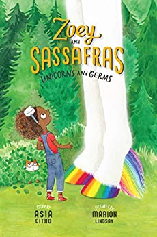 Unicorns and Germs (Zoey and Sassafras Book 6) by [Asia Citro, Marion Lindsay]