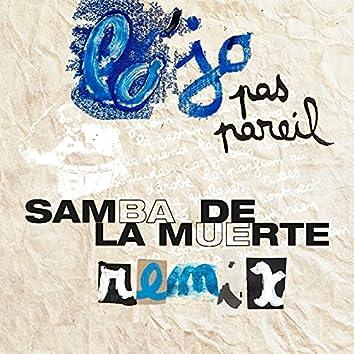 Pas Pareil (Samba De La Muerte Remix)