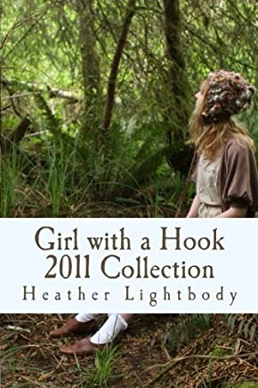 Girl with a Hook 2011 Collection (Volume 1) by Heather Lightbody (2012-03-09)
