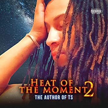 Heat of the Moment 2