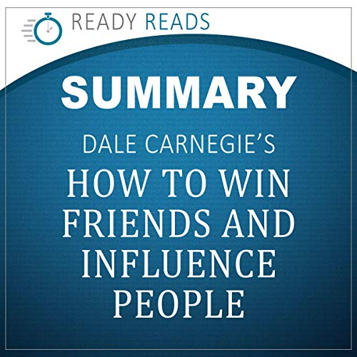 Summary of Dale Carnegie's How to Win Friends and Influence People audiobook cover art