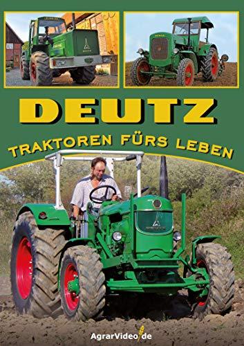 Deutz - Traktoren fürs Leben