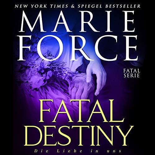 Fatal Destiny - Die Liebe in uns (Fatal Serie) Titelbild