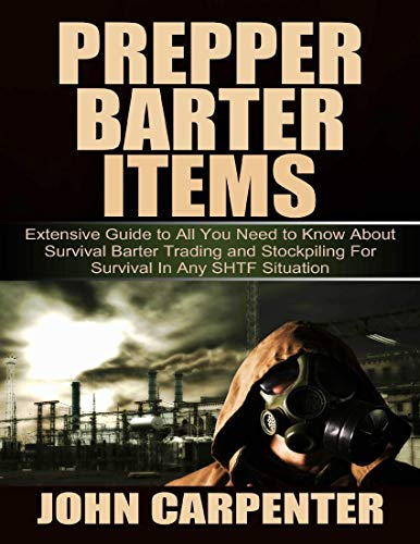 Prepper Barter Items: Extensive Guide to All You Need to Know About...