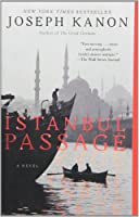 Istanbul Passage: A Novel by Joseph Kanon(2013-04-16)