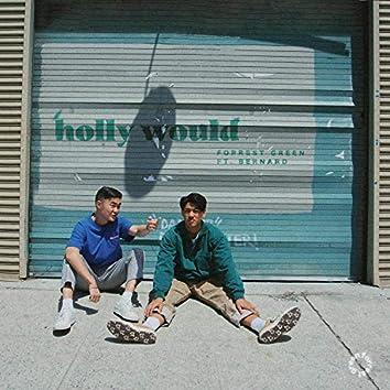 Holly Would (feat. Bernard)
