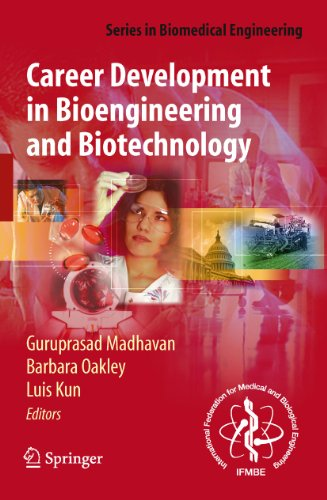 Career Development in Bioengineering and Biotechnology: Roads Well Laid and Paths Less Traveled (Series in Biomedical Engineering) (English Edition)