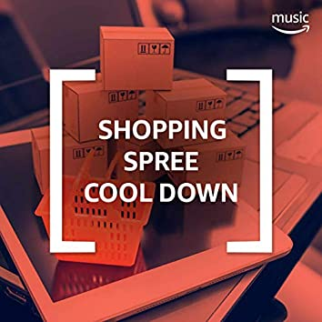 Shopping Spree Cool Down