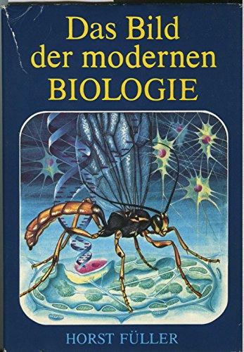 Das Bild der modernen Biologie. Mit insgesamt 253 Abbildungen. Illustrationen von Lutz-E.Müller.