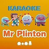 Mr. Plinton, Mr. Plinton (Karaoke)