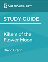 Study Guide: Killers of the Flower Moon by David Grann (SuperSummary)