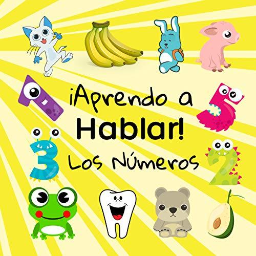 ¡Aprendo a Hablar! Los Números: Del 1 Al 10, Juego de Actividades Para Niños desde 1 a 3 Años