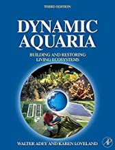Dynamic Aquaria, Third Edition: Building Living Ecosystems by Walter H. Adey (2007-02-01)