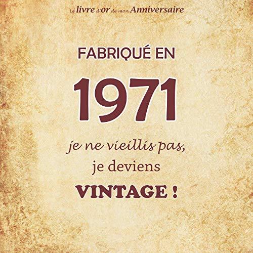 Le livre d'or de mon anniversaire, Fabriqué en 1971 Je ne vieillis pas, je deviens Vintage !: Joyeux anniversaire 50 ans, 26 pages, Format carré 21.59 x 21.59 cm