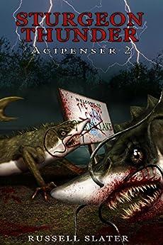 Sturgeon Thunder: Acipenser 2 by [Russell Slater]