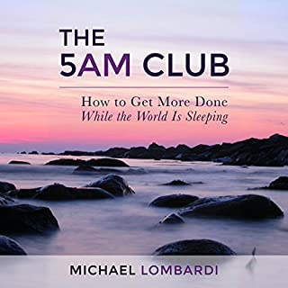 The 5 AM Club     How to Get More Done While the World Is Sleeping              By:                                                                                                                                 Michael Lombardi                               Narrated by:                                                                                                                                 Jackson Ladd                      Length: 31 mins     15 ratings     Overall 4.1