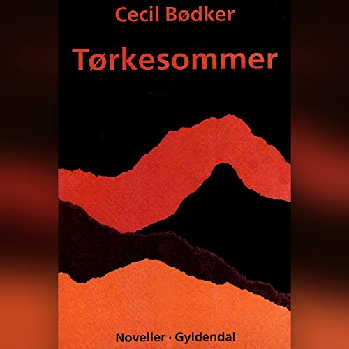 Tørkesommer                   By:                                                                                                                                 Cecil Bødker                               Narrated by:                                                                                                                                 Agnete Wahl                      Length: 4 hrs and 53 mins     Not rated yet     Overall 0.0