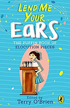 Lend Me Your Ears: The Puffin Book of Elocution Pieces by [Terry O'Brien]