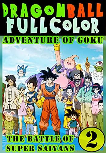 Dragonball-Full-Color-Goku Saiyans: Collection Book 2 Great Graphic Novel Super Ball Adventure Dragon Action Manga Shonen For Adults Teenagers Kids (English Edition)