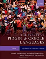 The Survey of Pidgin and Creole Languages: English-Based and Dutch-Based Languages (The Atlas and Survey of Pidgin and Creole Languages)