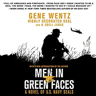 Men in Green Faces     A Novel of U.S. Navy SEALs              Written by:                                                                                                                                 Gene Wentz,                                                                                        B. Abell Jurus                               Narrated by:                                                                                                                                 Jeff Gurner                      Length: 10 hrs and 41 mins     9 ratings     Overall 4.8