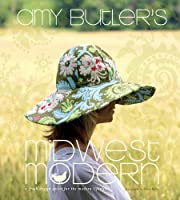 Amy Butler's Midwest Modern: A Fresh Design Spirit for the Modern Lifestyle
