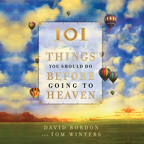101 Things You Should Do Before Going to Heaven audiobook cover art