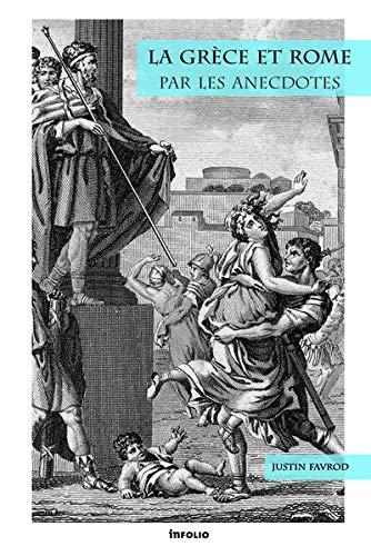 La Grèce et Rome par les anecdotes