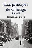 Los príncipes de Chicago: Parte 2