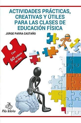 Actividades prácticas, creativas y útiles para las clases de Educación Física