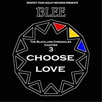 The Black Lion Chronicles, Chapter 3: Choose Love