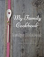 My Family Cookbook Recipe Notebook Recipe Books to write in: My Family Cookbook Recipe Notebook Volume 13 - 100 pages 90 record pages for Blank Recipe ... 11