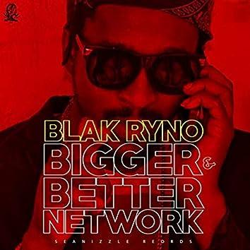 Bigger & Better Network