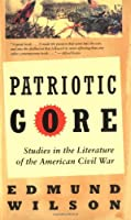 Patriotic Gore: Studies in the Literature of the American Civil War by Edmund Wilson(1994-09-17)