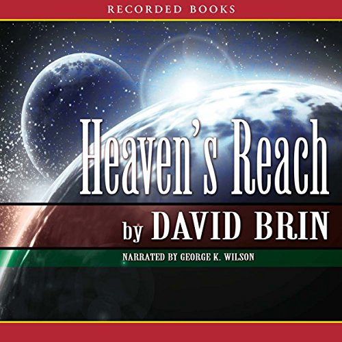 Heaven's Reach     The Uplift Trilogy, Book 3              By:                                                                                                                                 David Brin                               Narrated by:                                                                                                                                 George Wilson                      Length: 22 hrs and 23 mins     18 ratings     Overall 4.2