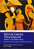 Minor Greek Tragedians: The Fifth Century: Fragments from the Tragedies With Selected Testimonia (Aris and Phillips Classical Texts)