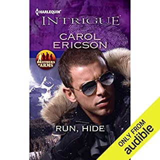 Run, Hide                   By:                                                                                                                                 Carol Ericson                               Narrated by:                                                                                                                                 Chelsea Harrison                      Length: 6 hrs and 32 mins     14 ratings     Overall 3.9
