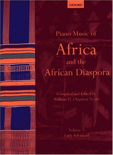 Nyaho, W: Piano Music of Africa and the African Diaspora Vol: Early Advanced (Piano Music of the African Diaspora)