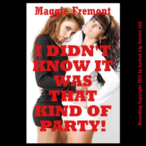 I Didn't Know It Was That Kind of Party! audiobook cover art