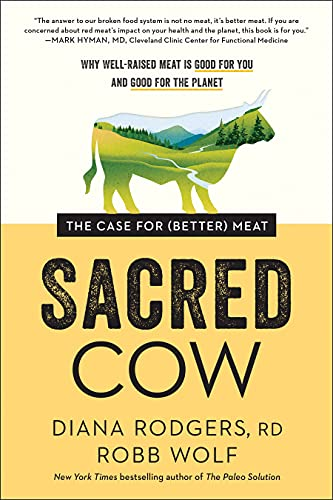 Sacred Cow: The Case for (Better) Meat: Why Well-Raised Meat Is Good for You and Good for the Planet (English Edition)