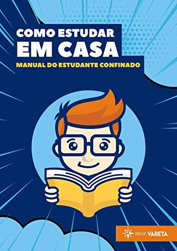 Como estudar em casa: Manual do estudante confinado (Portugu