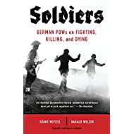 Soldiers: German POWs on Fighting, Killing, and Dying